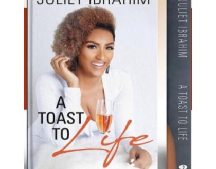 """Review of Juliet Ibrahim's """"A Toast to Life"""" by Wale Adetona"""